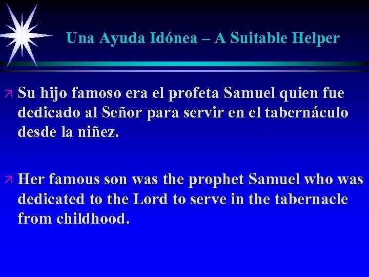 Una Ayuda Idónea – A Suitable Helper ä Su hijo famoso era el profeta