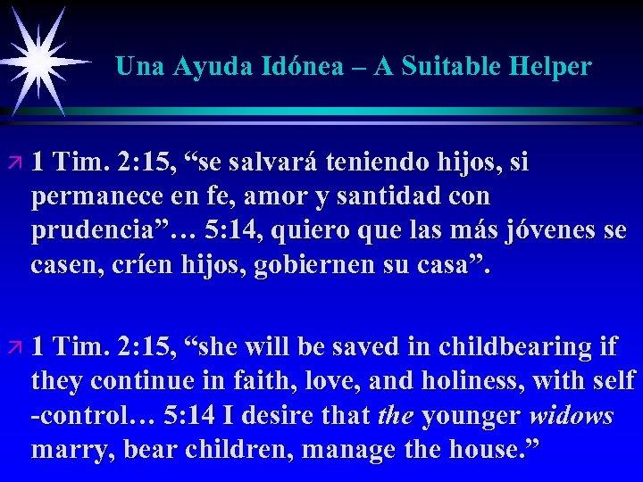 "Una Ayuda Idónea – A Suitable Helper ä 1 Tim. 2: 15, ""se salvará"