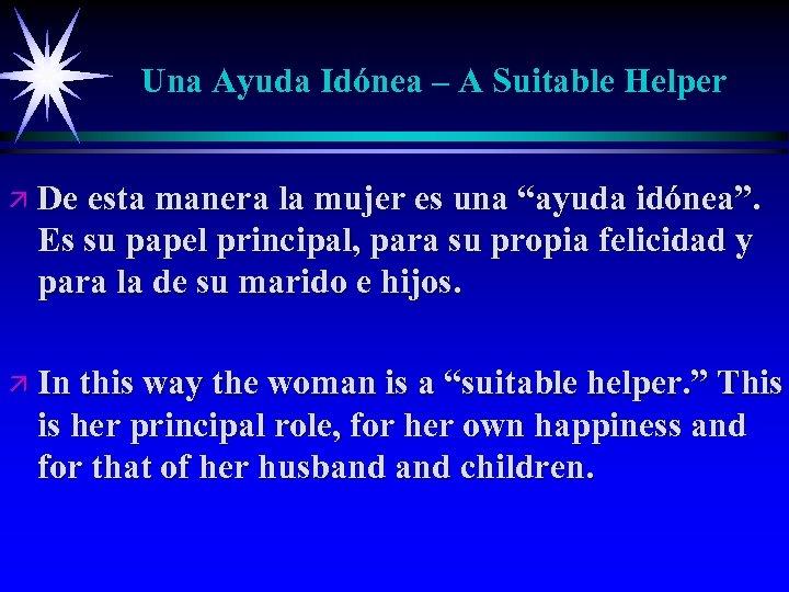 Una Ayuda Idónea – A Suitable Helper ä De esta manera la mujer es
