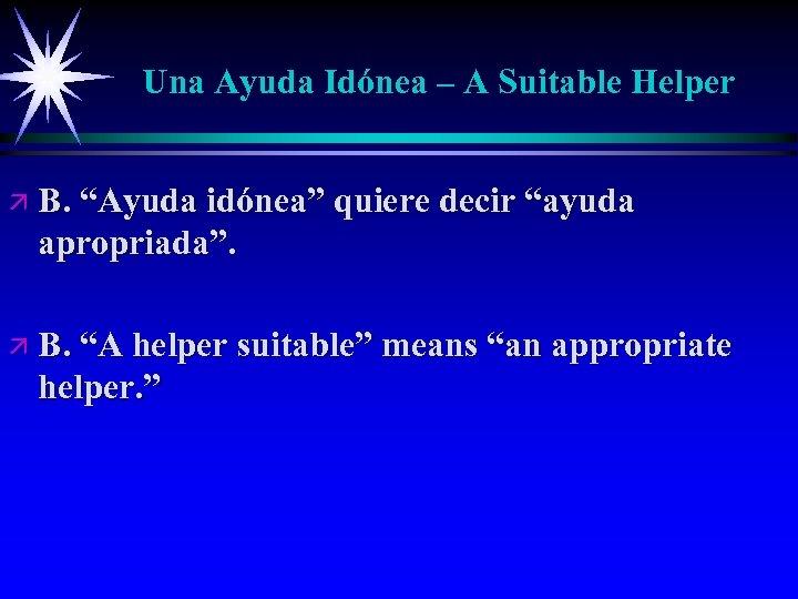 """Una Ayuda Idónea – A Suitable Helper ä B. """"Ayuda idónea"""" quiere decir """"ayuda"""