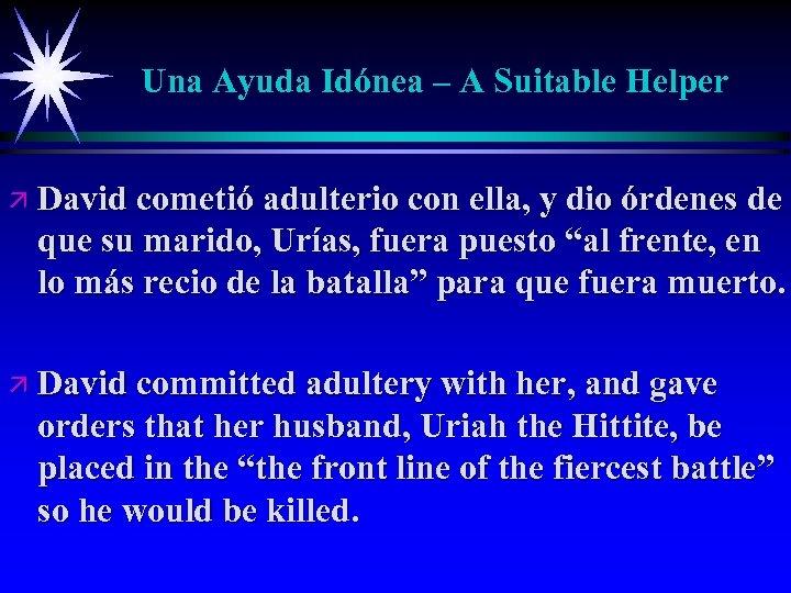 Una Ayuda Idónea – A Suitable Helper ä David cometió adulterio con ella, y