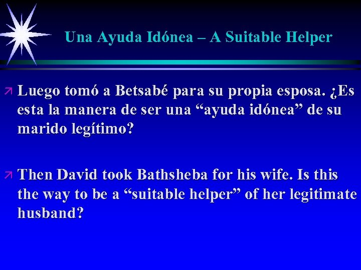 Una Ayuda Idónea – A Suitable Helper ä Luego tomó a Betsabé para su