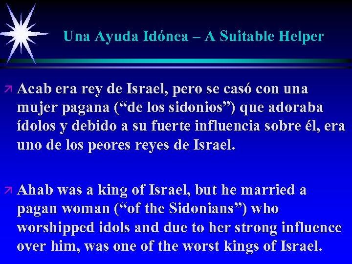 Una Ayuda Idónea – A Suitable Helper ä Acab era rey de Israel, pero