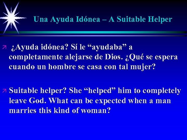 """Una Ayuda Idónea – A Suitable Helper ä ¿Ayuda idónea? Sí le """"ayudaba"""" a"""