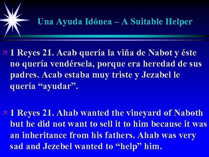 Una Ayuda Idónea – A Suitable Helper ä 1 Reyes 21. Acab quería la