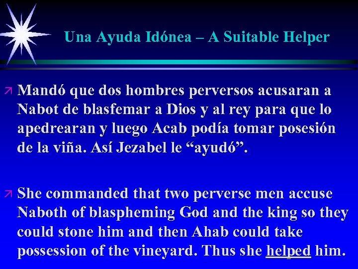 Una Ayuda Idónea – A Suitable Helper ä Mandó que dos hombres perversos acusaran