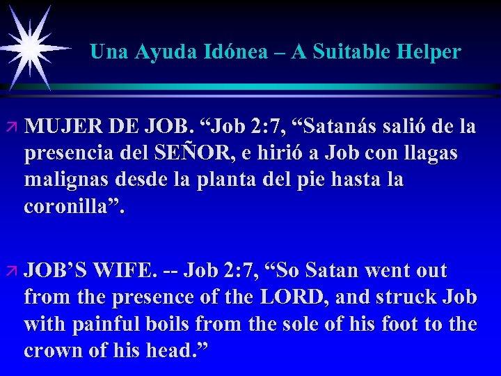 """Una Ayuda Idónea – A Suitable Helper ä MUJER DE JOB. """"Job 2: 7,"""