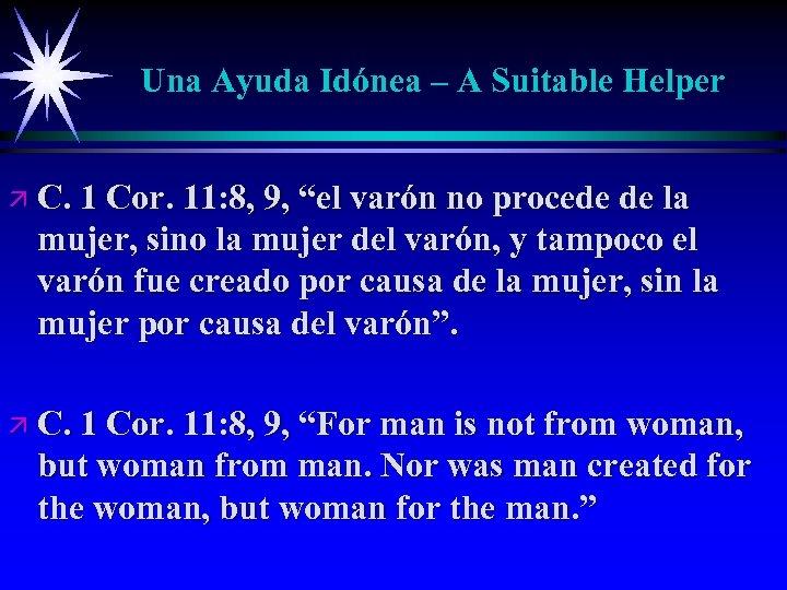 Una Ayuda Idónea – A Suitable Helper ä C. 1 Cor. 11: 8, 9,
