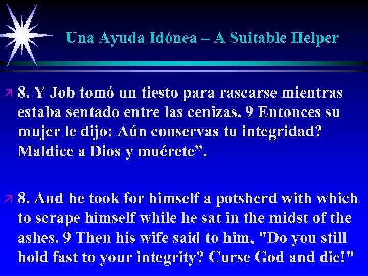 Una Ayuda Idónea – A Suitable Helper ä 8. Y Job tomó un tiesto