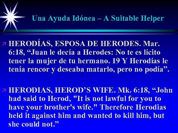 Una Ayuda Idónea – A Suitable Helper ä HERODÍAS, ESPOSA DE HERODES. Mar. 6: