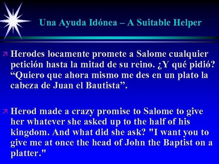 Una Ayuda Idónea – A Suitable Helper ä Herodes locamente promete a Salome cualquier