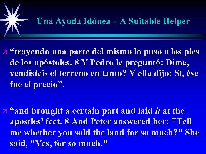 """Una Ayuda Idónea – A Suitable Helper ä """"trayendo una parte del mismo lo"""