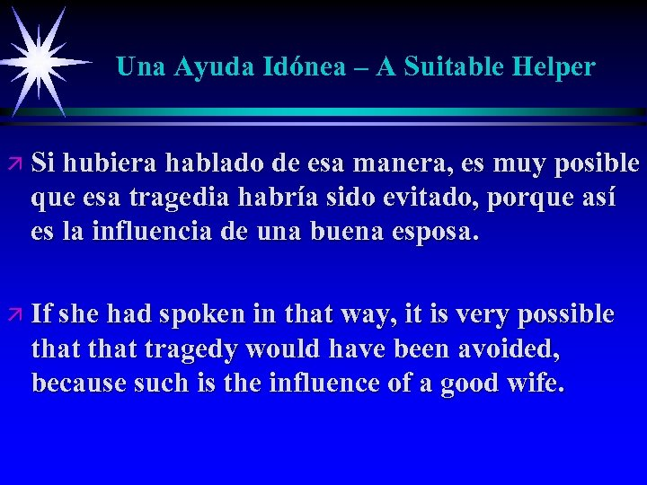 Una Ayuda Idónea – A Suitable Helper ä Si hubiera hablado de esa manera,