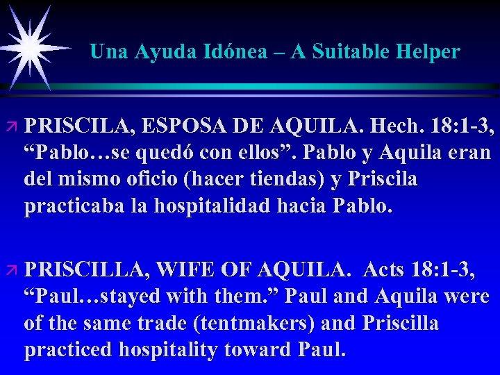 Una Ayuda Idónea – A Suitable Helper ä PRISCILA, ESPOSA DE AQUILA. Hech. 18: