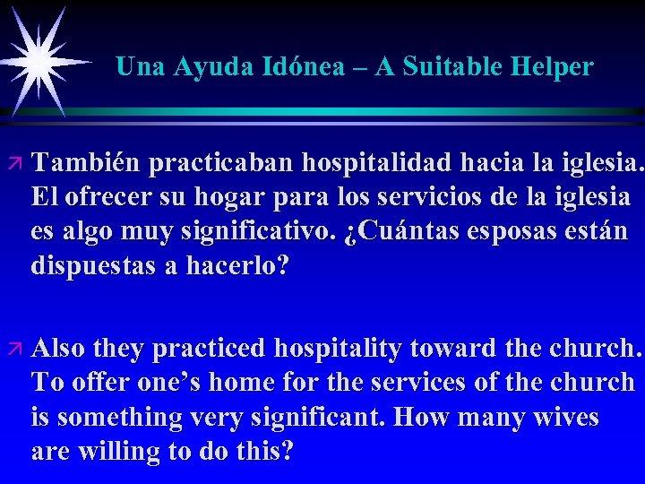 Una Ayuda Idónea – A Suitable Helper ä También practicaban hospitalidad hacia la iglesia.