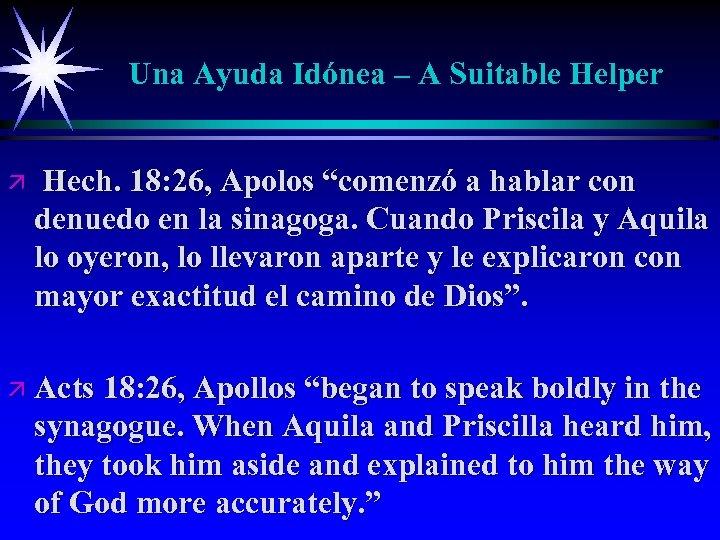 "Una Ayuda Idónea – A Suitable Helper ä Hech. 18: 26, Apolos ""comenzó a"