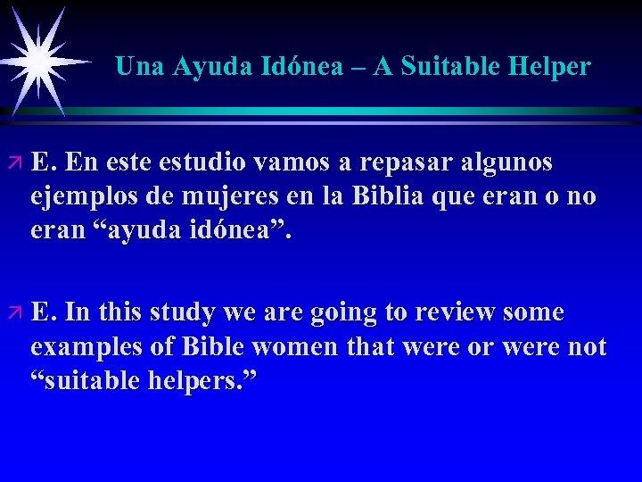 Una Ayuda Idónea – A Suitable Helper ä E. En este estudio vamos a