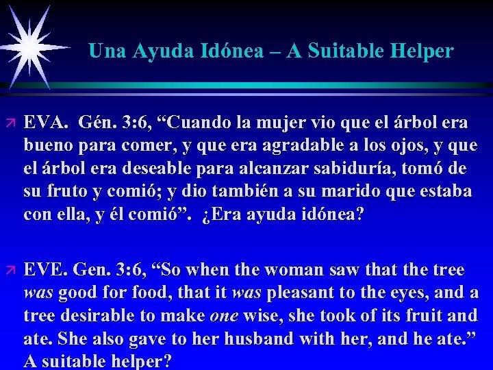 """Una Ayuda Idónea – A Suitable Helper ä EVA. Gén. 3: 6, """"Cuando la"""