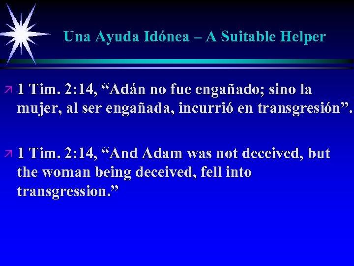 """Una Ayuda Idónea – A Suitable Helper ä 1 Tim. 2: 14, """"Adán no"""