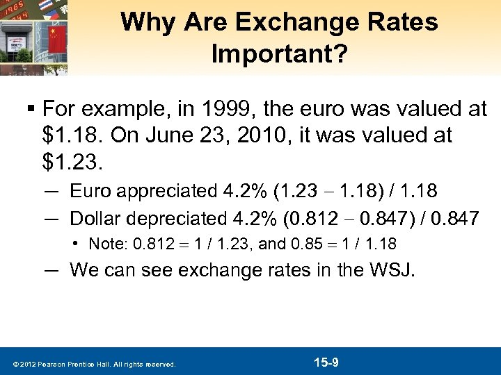 Why Are Exchange Rates Important? § For example, in 1999, the euro was valued