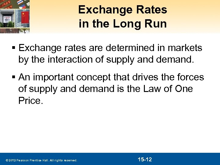 Exchange Rates in the Long Run § Exchange rates are determined in markets by