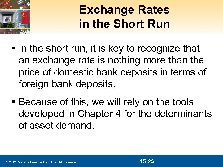 Exchange Rates in the Short Run § In the short run, it is key