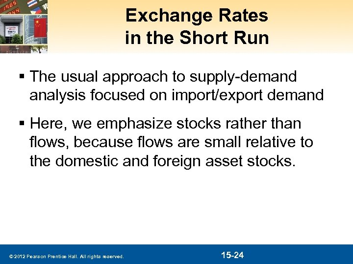 Exchange Rates in the Short Run § The usual approach to supply-demand analysis focused