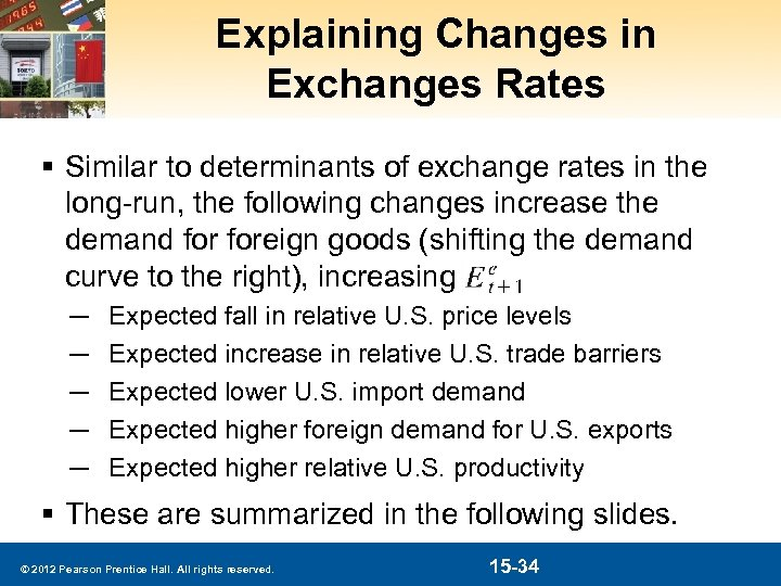 Explaining Changes in Exchanges Rates § Similar to determinants of exchange rates in the