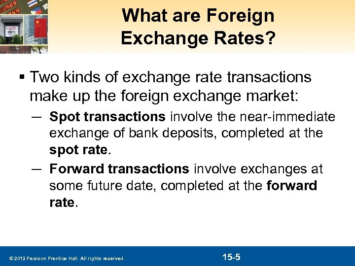 What are Foreign Exchange Rates? § Two kinds of exchange rate transactions make up