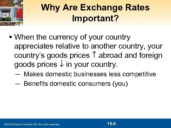Why Are Exchange Rates Important? § When the currency of your country appreciates relative