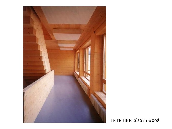 INTERIER, also in wood