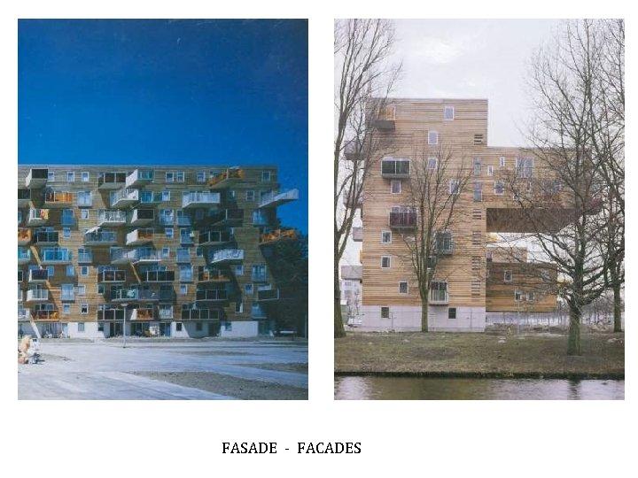 FASADE - FACADES