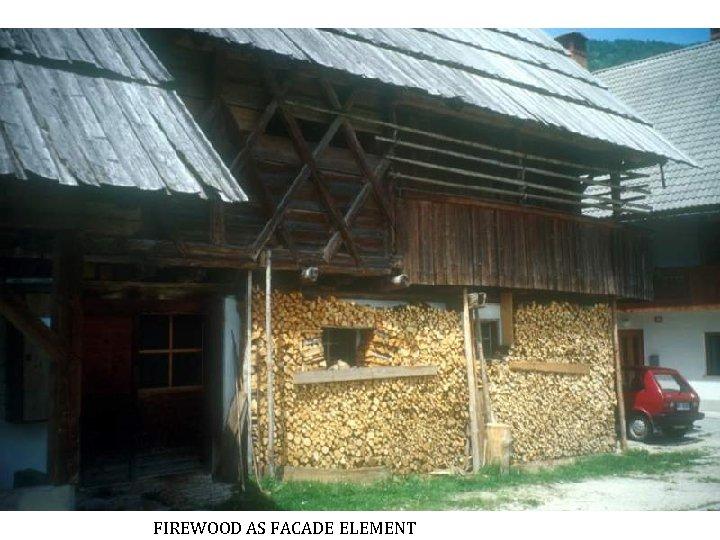 FIREWOOD AS FACADE ELEMENT