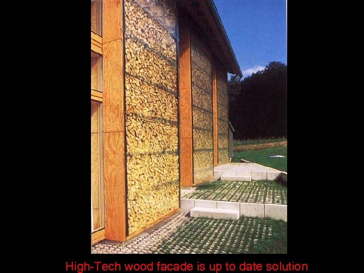 High-Tech wood facade is up to date solution