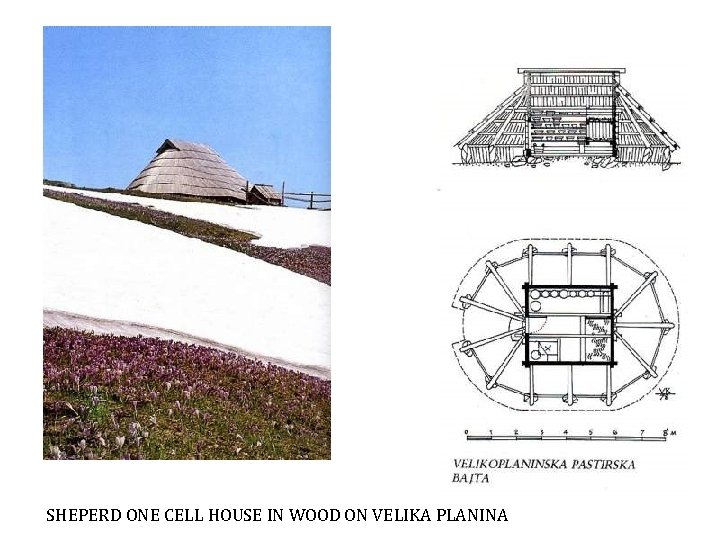 SHEPERD ONE CELL HOUSE IN WOOD ON VELIKA PLANINA