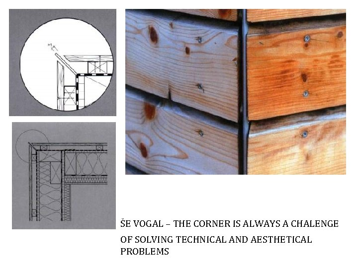 ŠE VOGAL – THE CORNER IS ALWAYS A CHALENGE OF SOLVING TECHNICAL AND AESTHETICAL