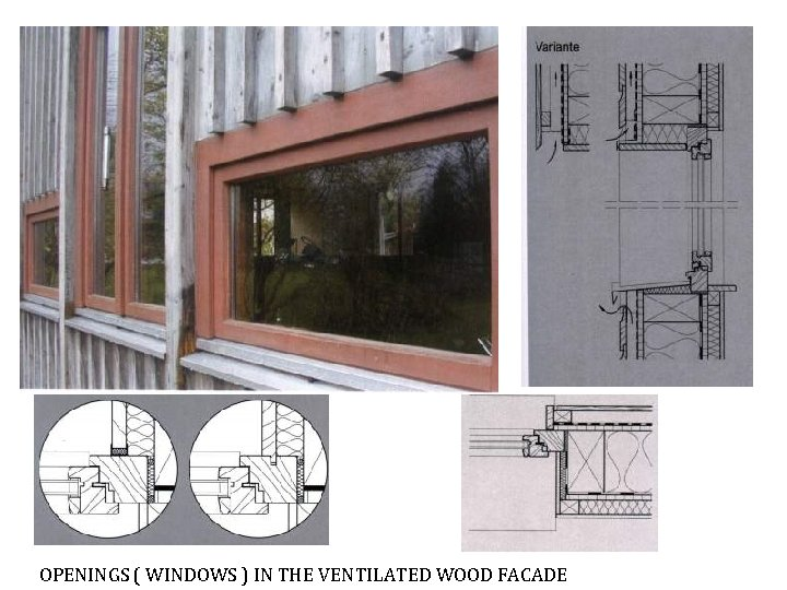 OPENINGS ( WINDOWS ) IN THE VENTILATED WOOD FACADE