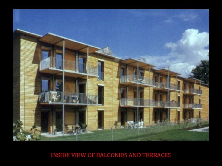 INSIDE VIEW OF BALCONIES AND TERRACES