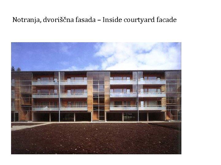Notranja, dvoriščna fasada – Inside courtyard facade