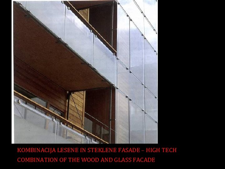 KOMBINACIJA LESENE IN STEKLENE FASADE – HIGH TECH COMBINATION OF THE WOOD AND GLASS