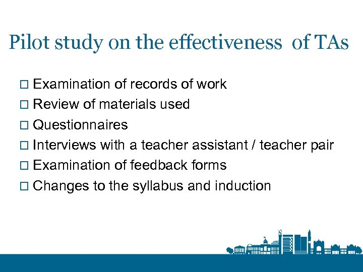 Pilot study on the effectiveness of TAs o Examination of records of work o