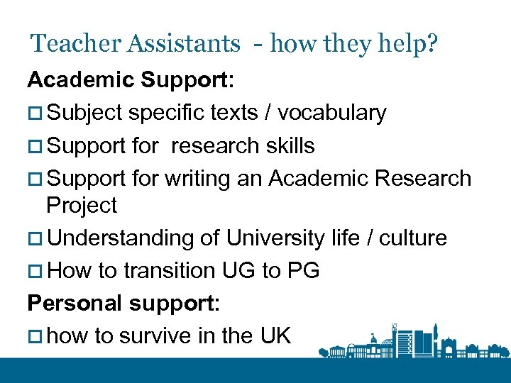 Teacher Assistants - how they help? Academic Support: o Subject specific texts / vocabulary