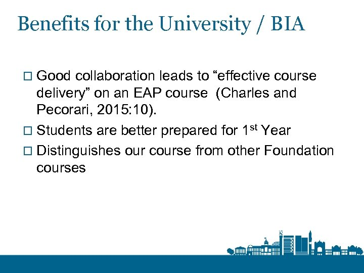 "Benefits for the University / BIA o Good collaboration leads to ""effective course delivery"""