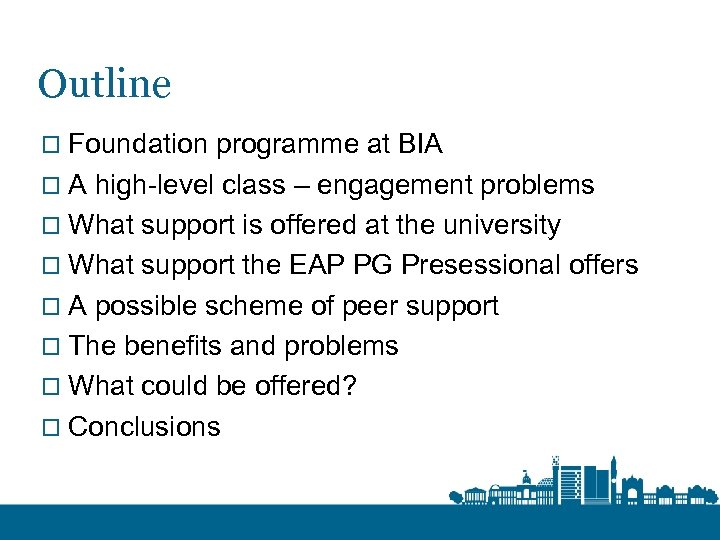 Outline o Foundation programme at BIA o A high-level class – engagement problems o