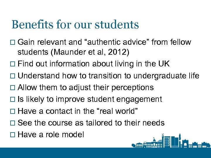 "Benefits for our students o Gain relevant and ""authentic advice"" from fellow students (Maunder"