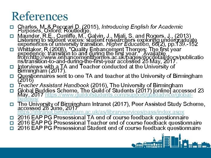 References o o o Charles, M. & Pecorari D. (2015), Introducing English for Academic