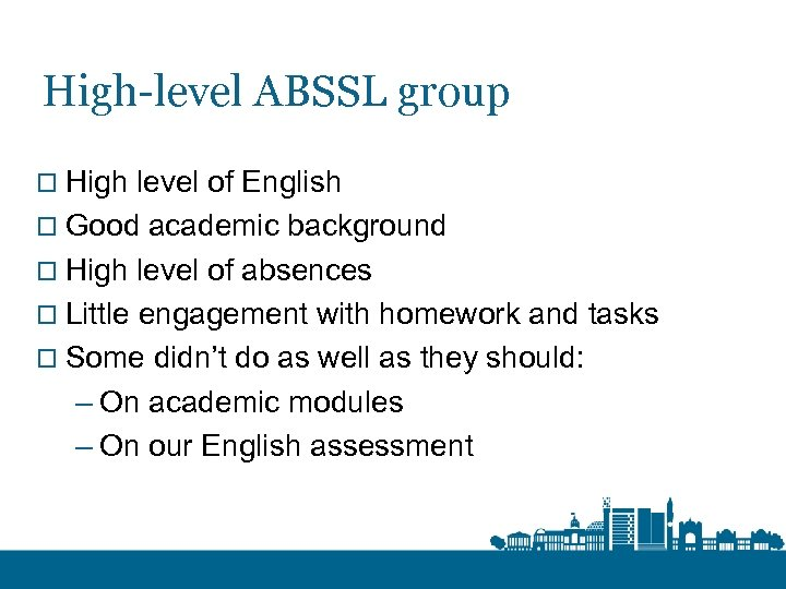 High-level ABSSL group o High level of English o Good academic background o High