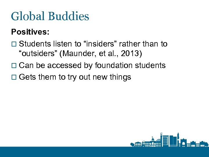 "Global Buddies Positives: o Students listen to ""insiders"" rather than to ""outsiders"" (Maunder, et"