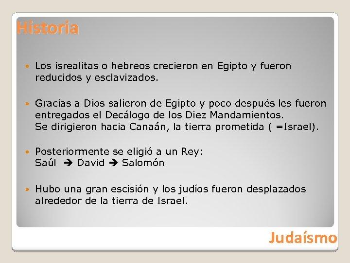 Historia Los isrealitas o hebreos crecieron en Egipto y fueron reducidos y esclavizados. Gracias