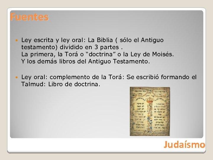 Fuentes Ley escrita y ley oral: La Biblia ( sólo el Antiguo testamento) dividido